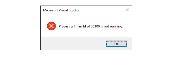 """Visual Studio - How To Fix """"process With An ID Of xxxx Is Not Running"""