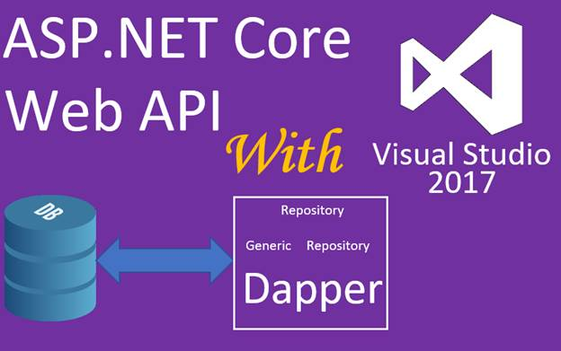 ASP NET Core Web API With Dapper And VS 2017