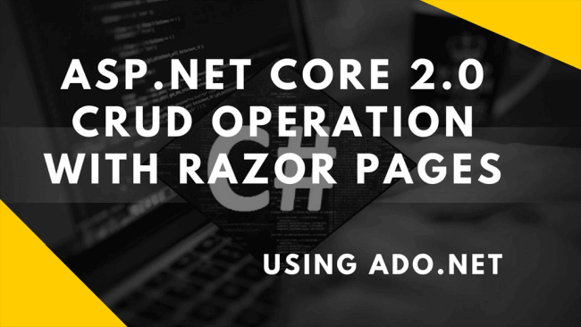 CRUD Operation In ASP NET Core 2 0 With Razor Pages Using ADO NET