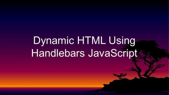 Dynamic HTML Using Handlebars JavaScript