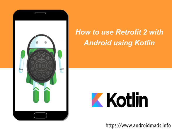 How To Use Retrofit 2 With Android Using Kotlin