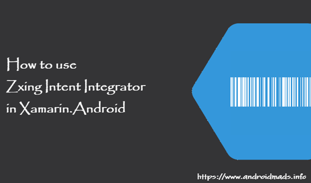 How To Use Zxing Intent Integrator In Xamarin Android