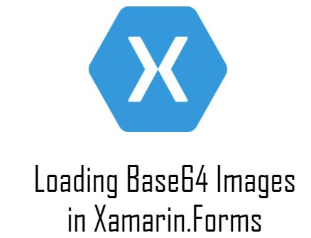Loading Base64 Images In Xamarin Forms