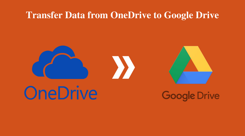 Onedrive To Google Drive Migration - Transfer Files From G