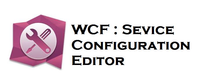 WCF - Service Configuration Editor